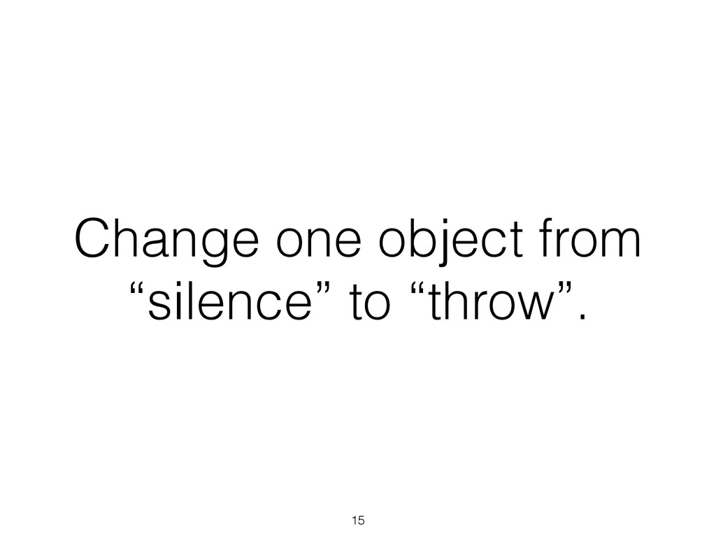 """Change one object from """"silence"""" to """"throw"""". 15"""