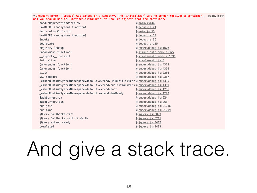 And give a stack trace. 18