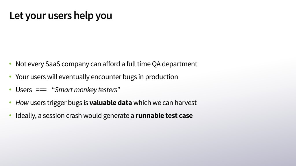 Let your users help you • Not every SaaS compan...