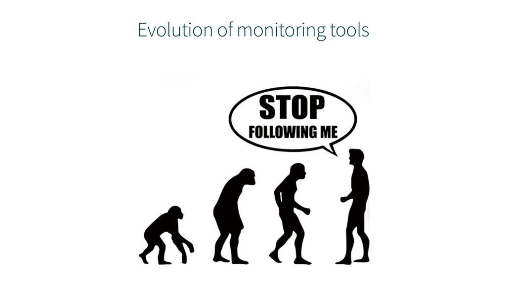 Evolution of monitoring tools