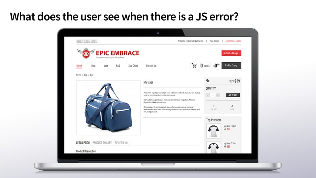 What does the user see when there is a JS error?