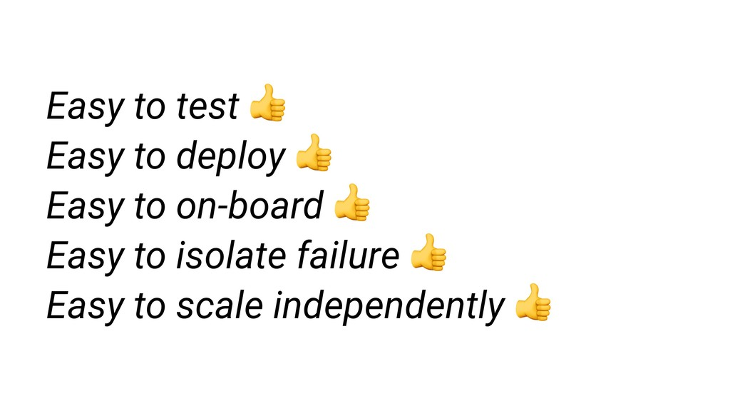 Easy to test  Easy to deploy  Easy to on-board ...