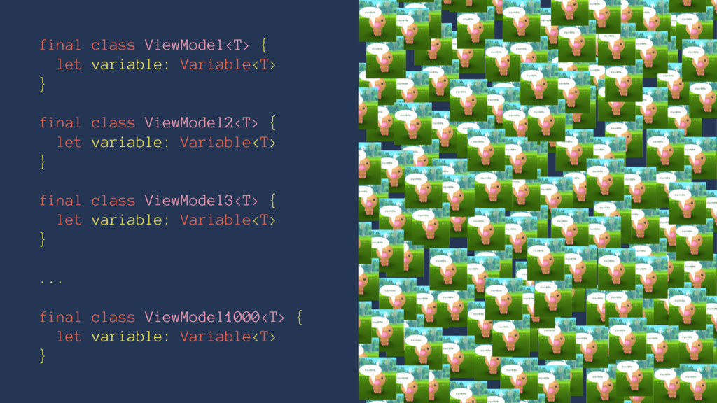 final class ViewModel<T> { let variable: Variab...