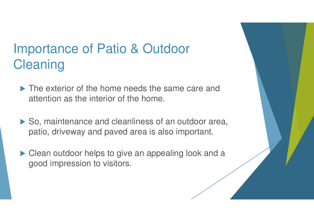 Importance of Patio & Outdoor Cleaning The exte...