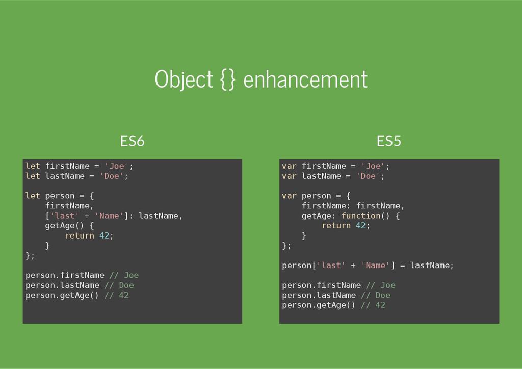 Object {} enhancement l e t f i r s t N a m e =...