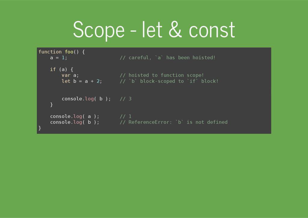 Scope - let & const f u n c t i o n f o o ( ) {...