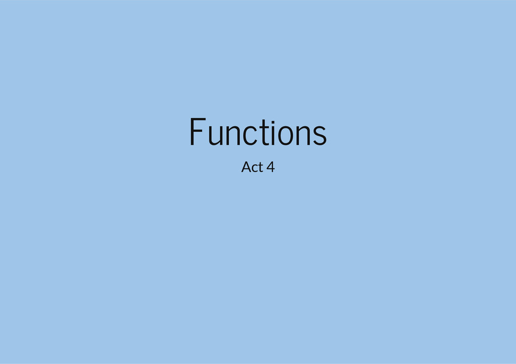 Functions Act 4