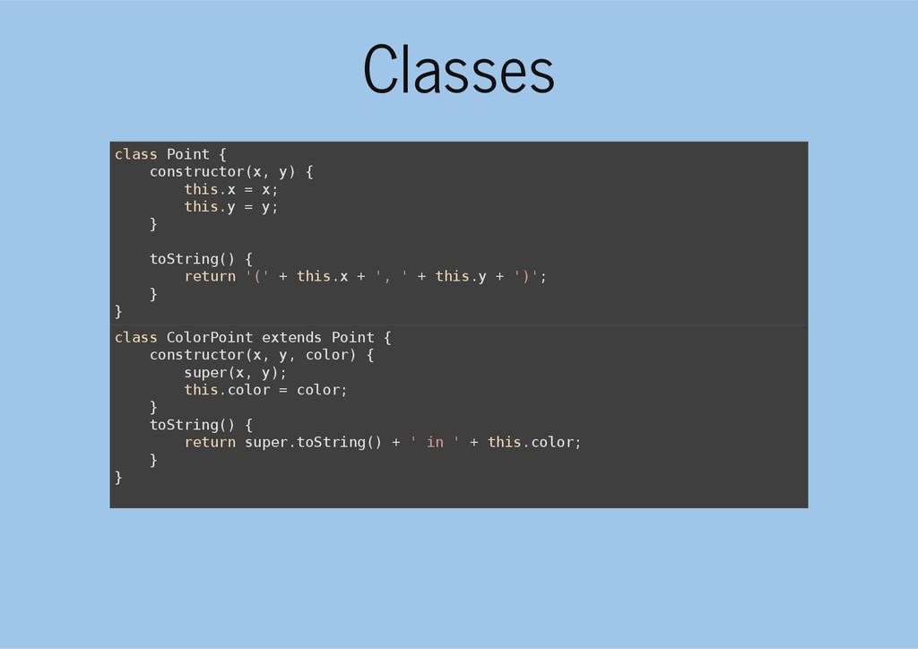 Classes c l a s s P o i n t { c o n s t r u c t...