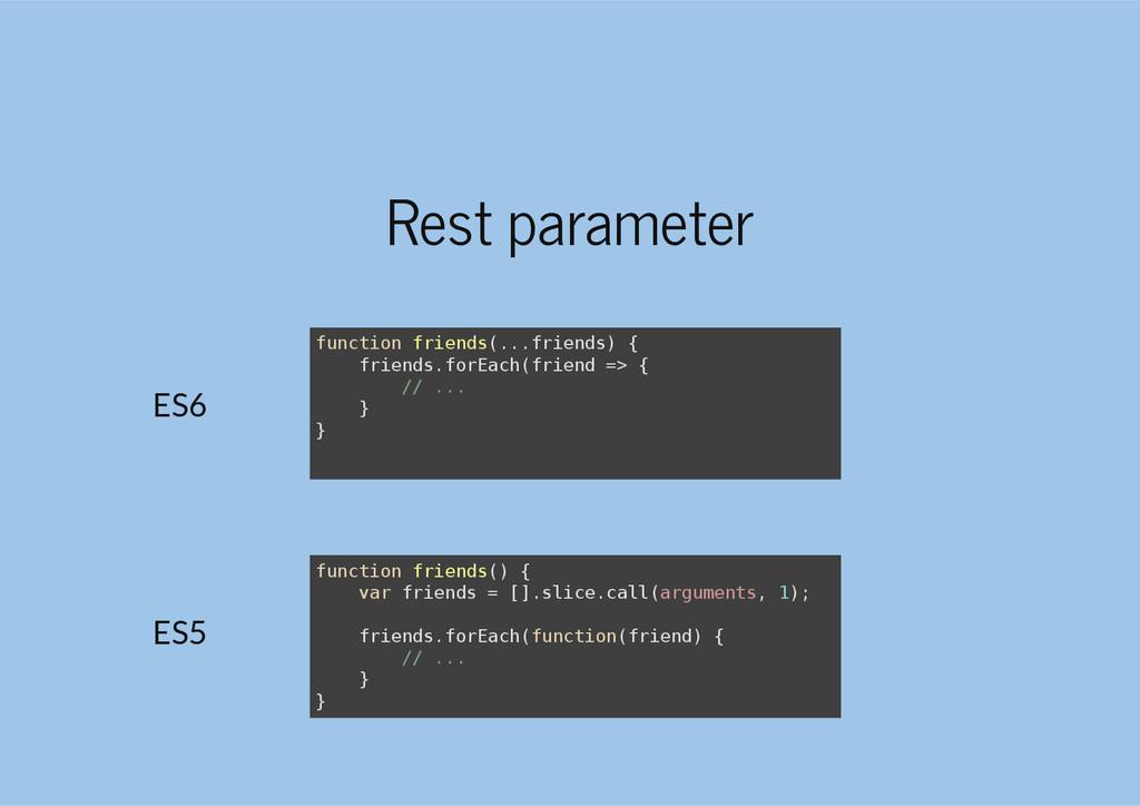 Rest parameter f u n c t i o n f r i e n d s ( ...