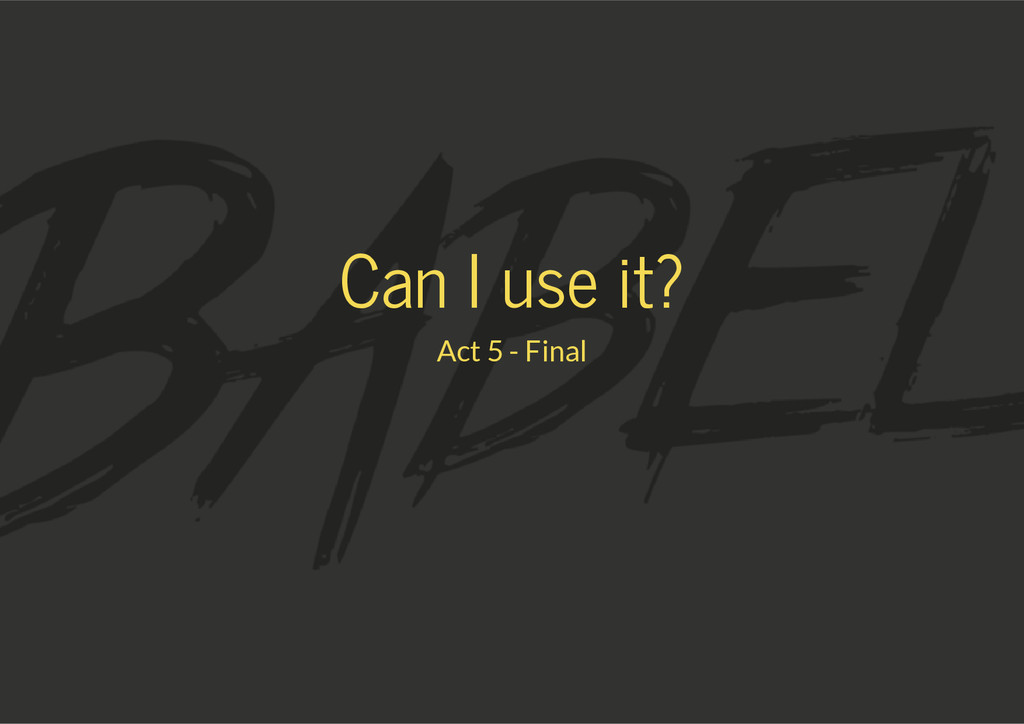 Can I use it? Act 5 - Final