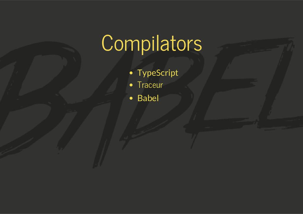 Compilators TypeScript Traceur Babel