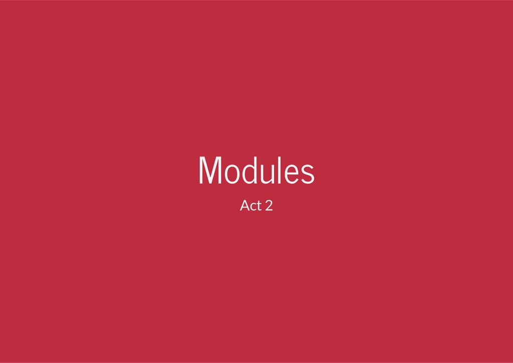 Modules Act 2