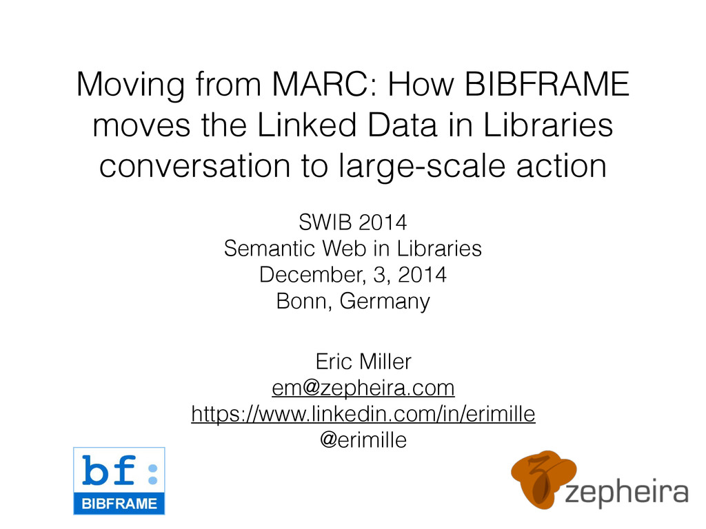 Moving from MARC: How BIBFRAME moves the Linked...