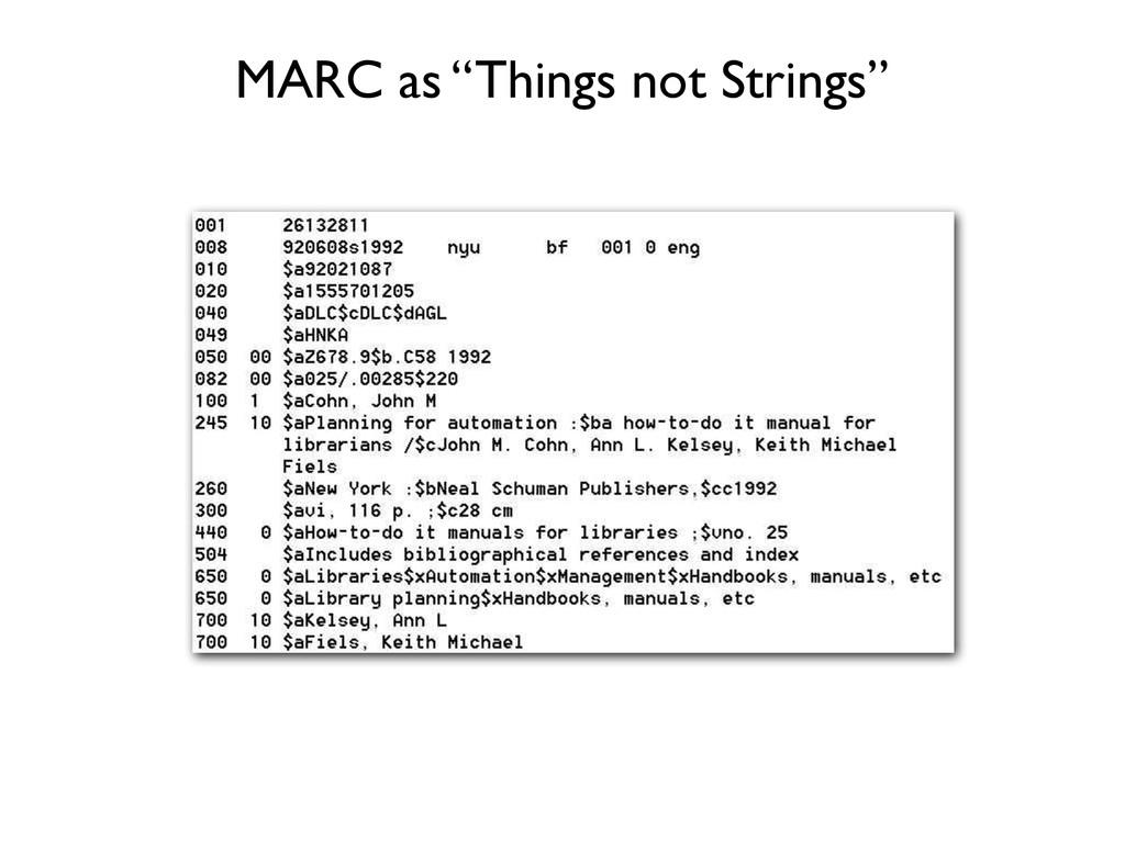 """MARC as """"Things not Strings"""""""