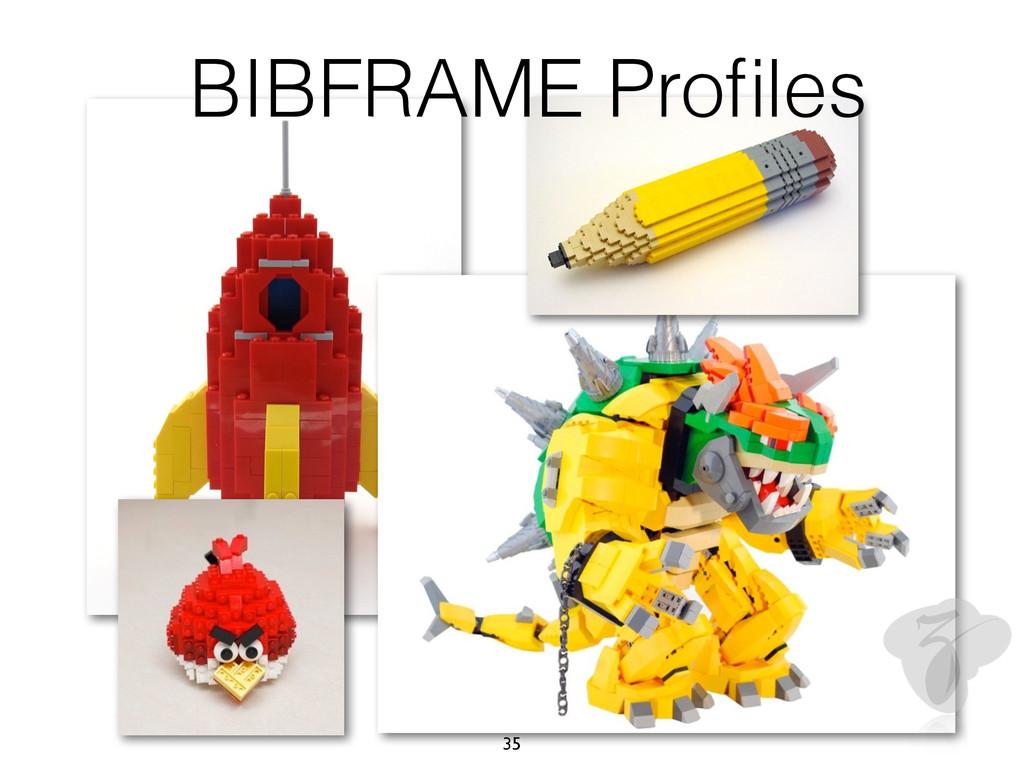 BIBFRAME Profiles 35