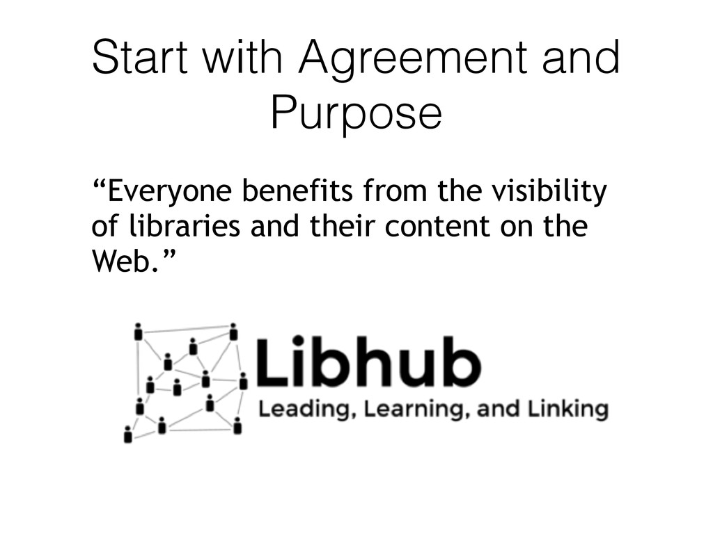 "Start with Agreement and Purpose ""Everyone bene..."