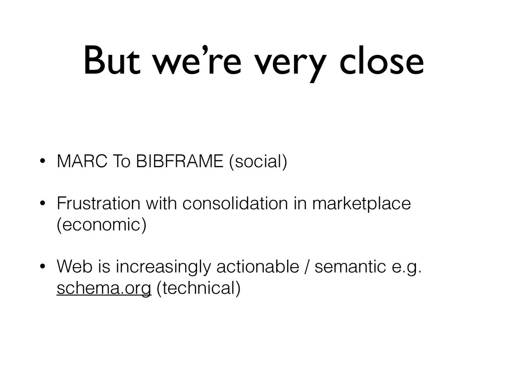 But we're very close • MARC To BIBFRAME (social...
