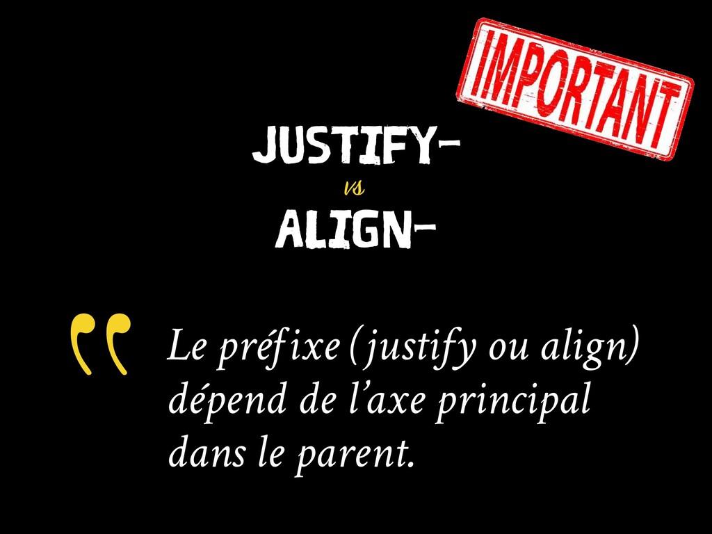 JUSTIFY- vs ALIGN- Le préfixe (justify ou align...