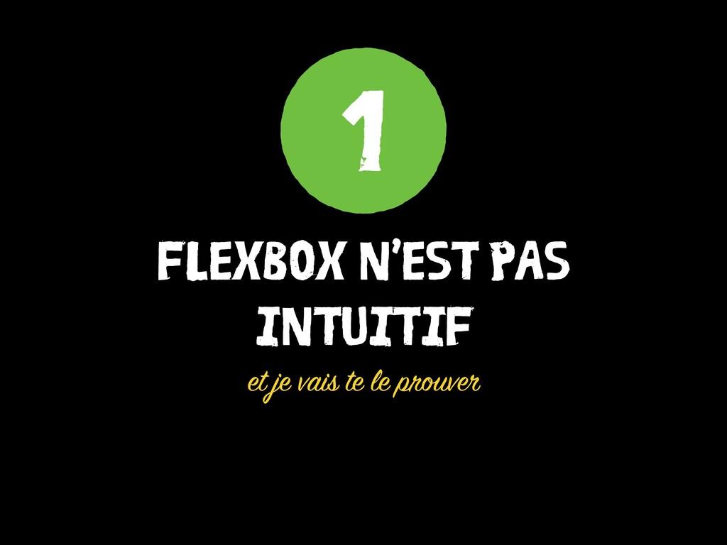 FLEXBOX N'EST PAS INTUITIF et je vais te le pro...