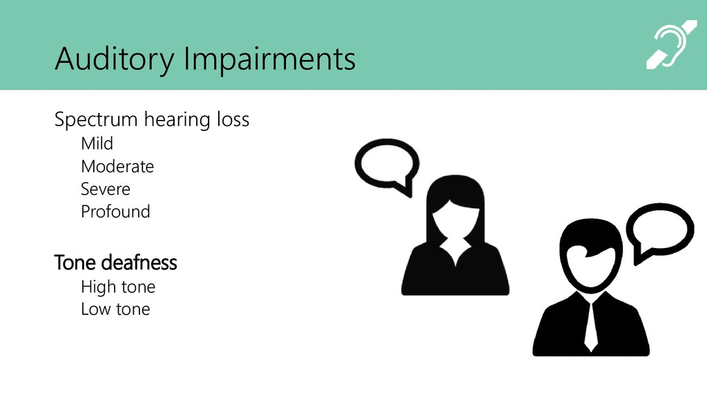 Auditory Impairments Spectrum hearing loss Mild...
