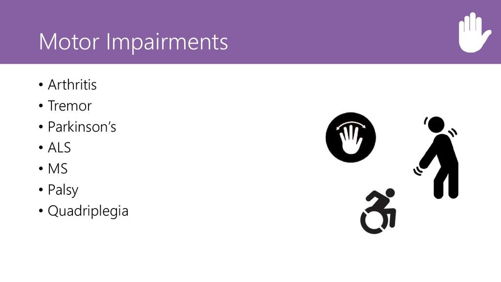Motor Impairments • Arthritis • Tremor • Parkin...