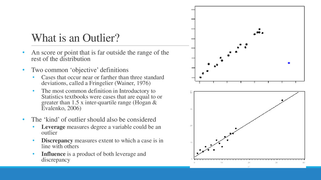 What is an Outlier? • An score or point that is...