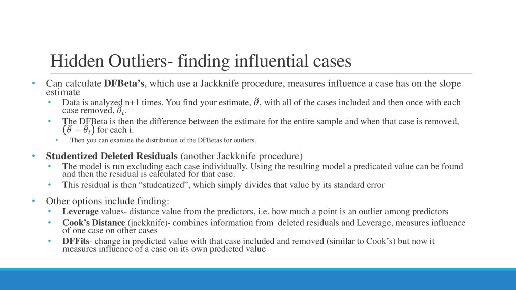 Hidden Outliers- finding influential cases • Ca...