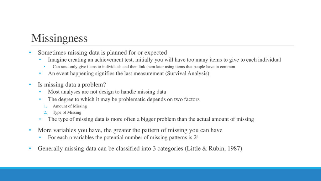 Missingness • Sometimes missing data is planned...