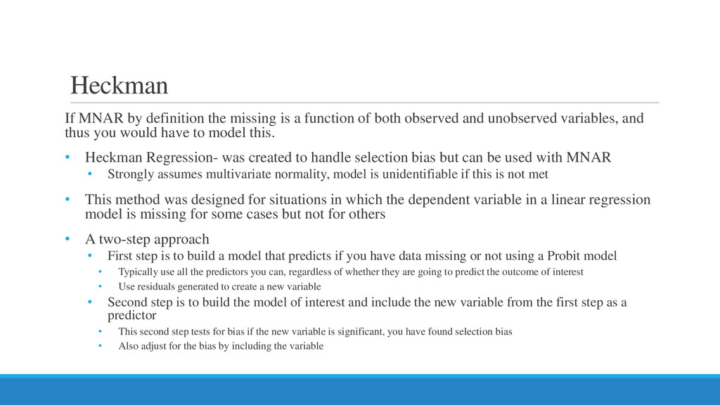 Heckman If MNAR by definition the missing is a ...