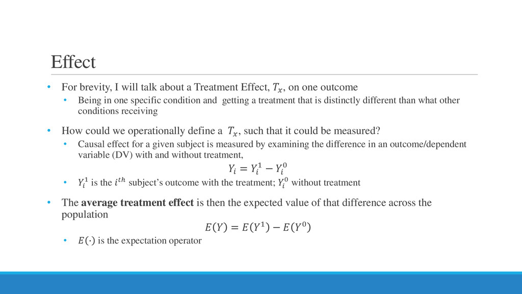 Effect • For brevity, I will talk about a Treat...
