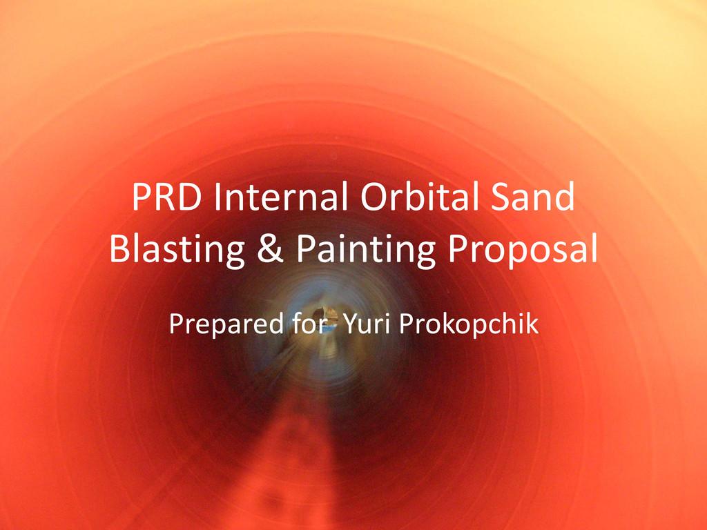 PRD Internal Orbital Sand Blasting & Painting P...