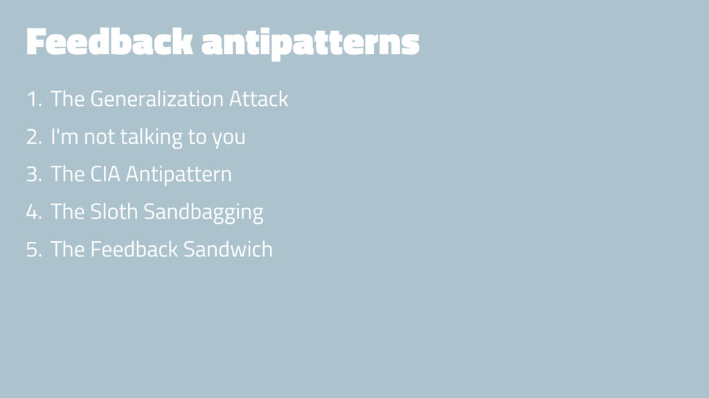 Feedback antipatterns 1. The Generalization Att...