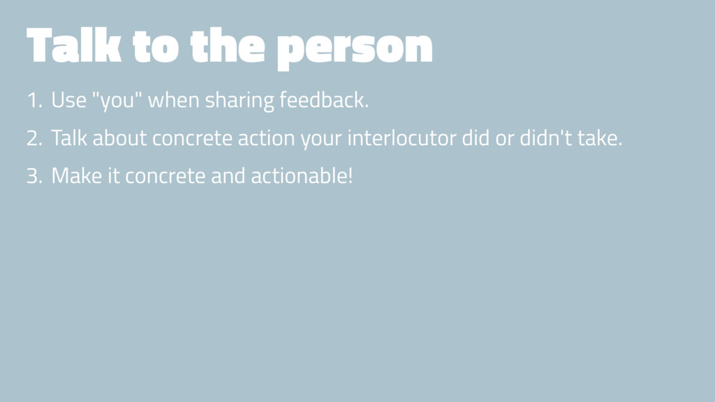 "Talk to the person 1. Use ""you"" when sharing fe..."