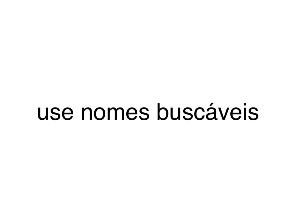 use nomes buscáveis