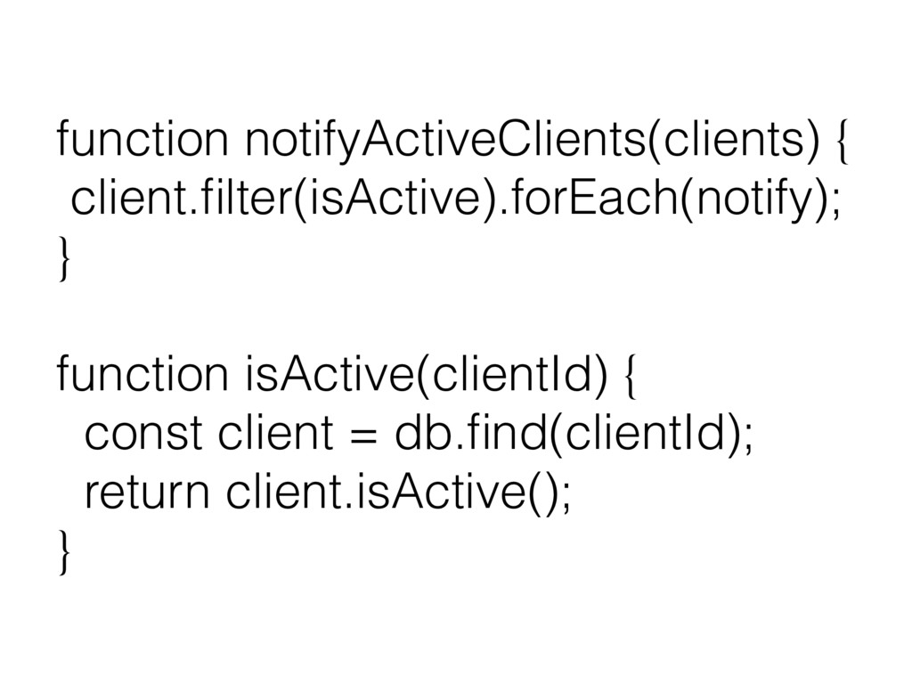 function notifyActiveClients(clients) { client....