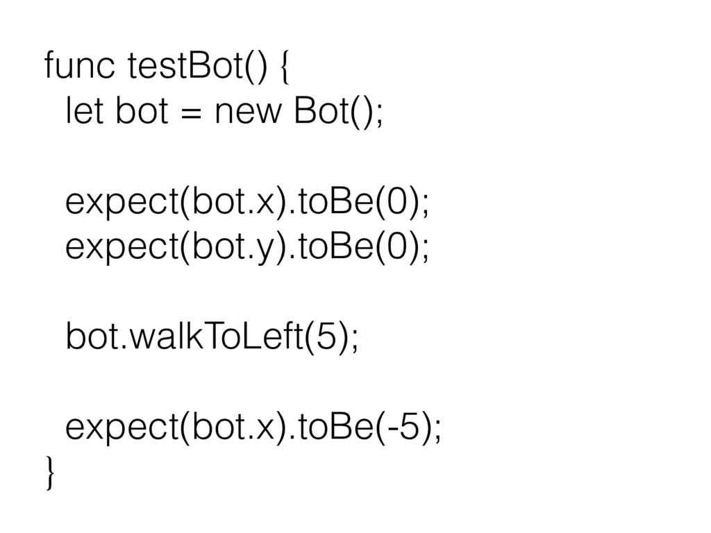 func testBot() { let bot = new Bot(); expect(bo...