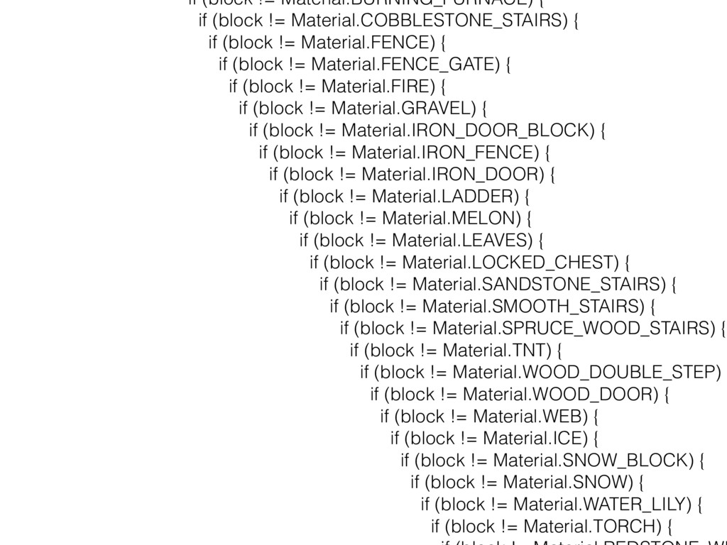 if (block != Material.BURNING_FURNACE) { if (bl...