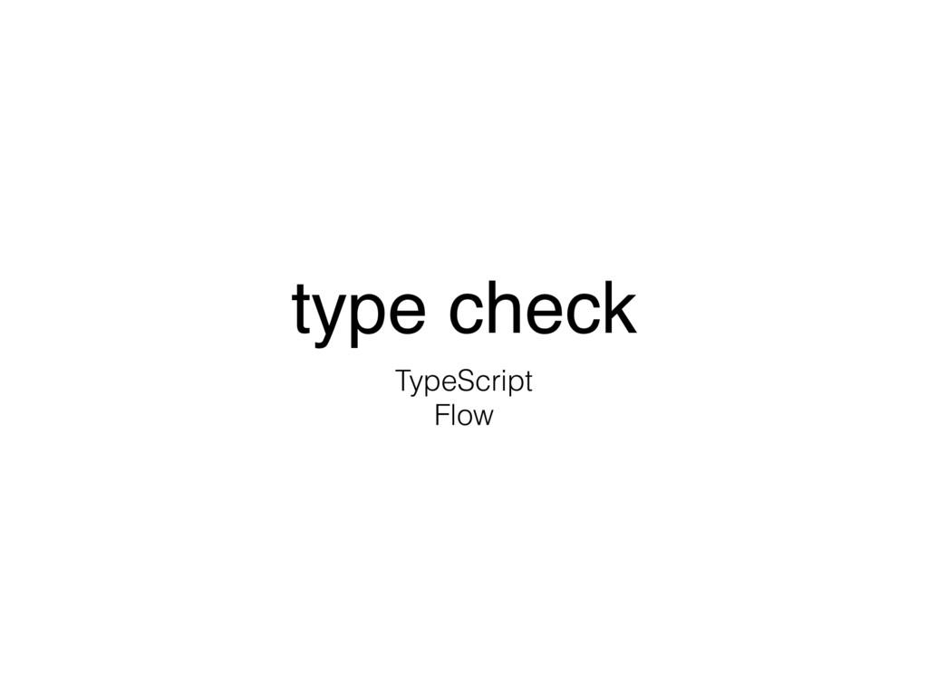 type check TypeScript Flow