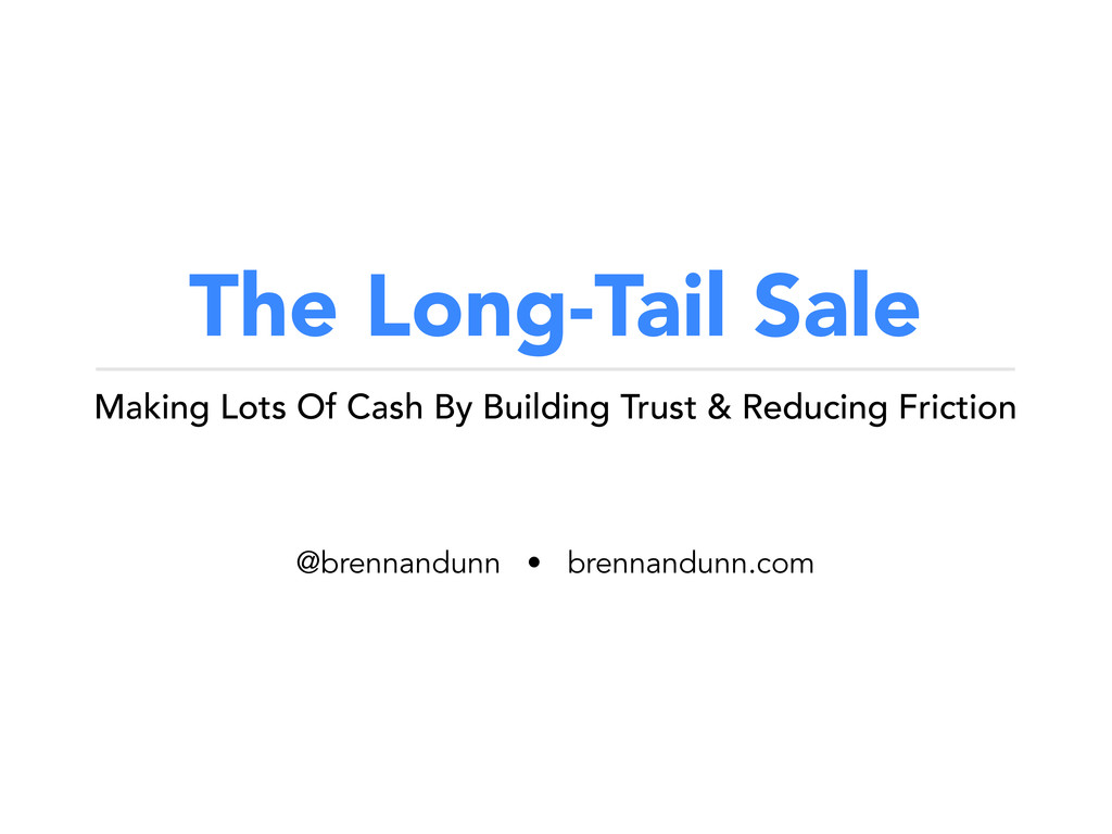 The Long-Tail Sale Making Lots Of Cash By Build...