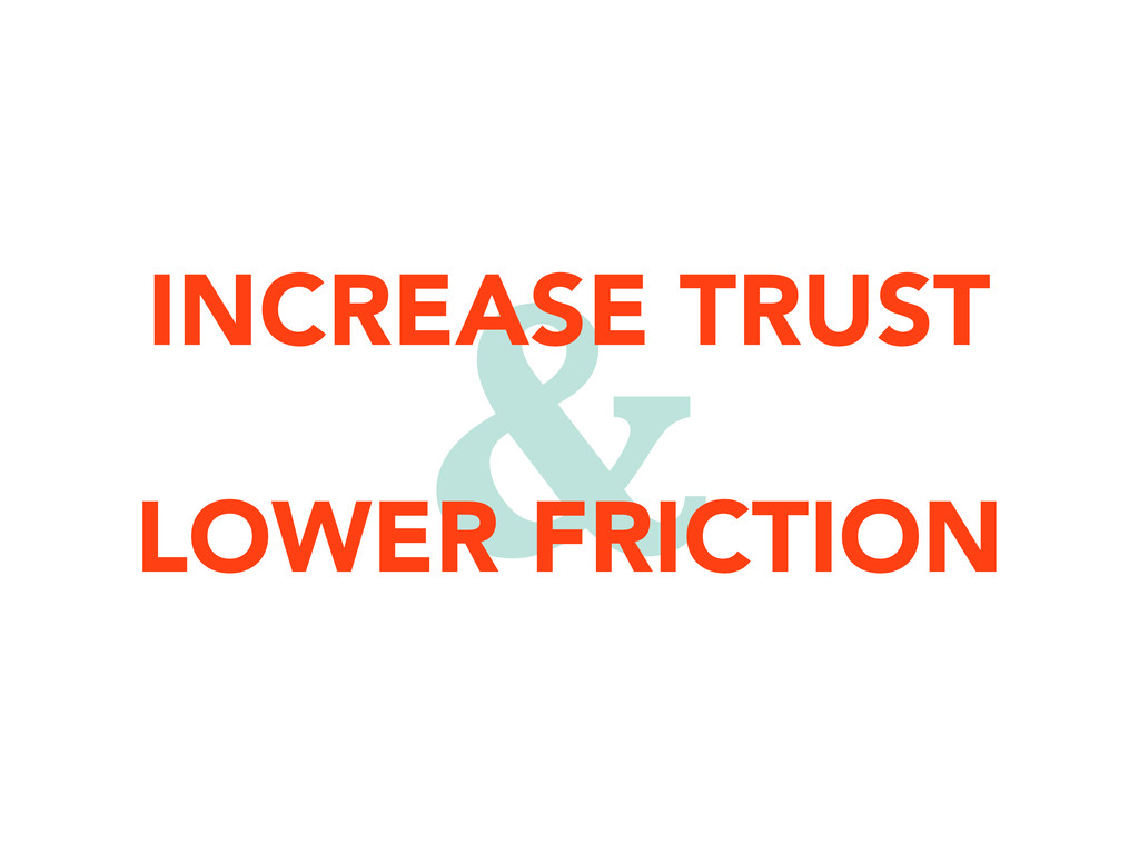& INCREASE TRUST LOWER FRICTION