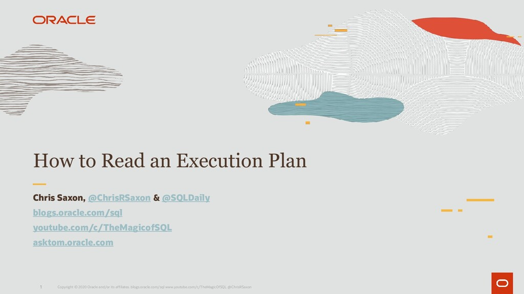 1 How to Read an Execution Plan Chris Saxon, @C...