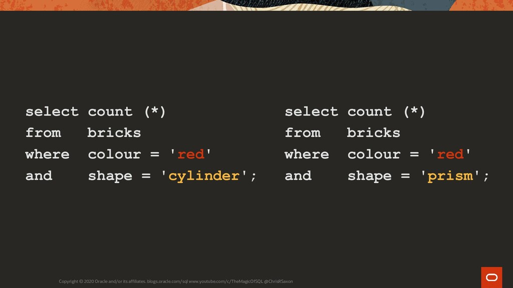 select count (*) from bricks where colour = 're...