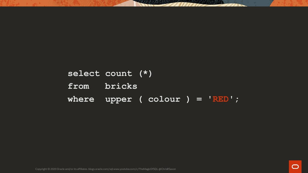 select count (*) from bricks where upper ( colo...