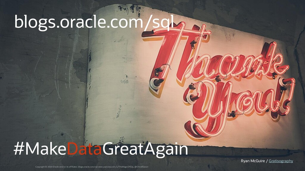 #MakeDataGreatAgain blogs.oracle.com/sql Ryan M...