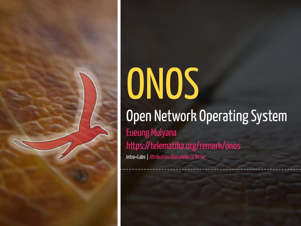 1 / 63 ONOS Open Network Operating System Eueun...