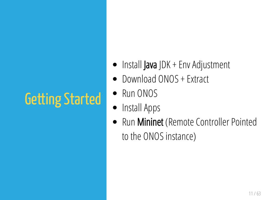 11 / 63 Getting Started Install Java JDK + Env ...