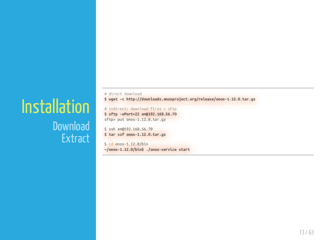 13 / 63 Installation Download Extract # direct ...