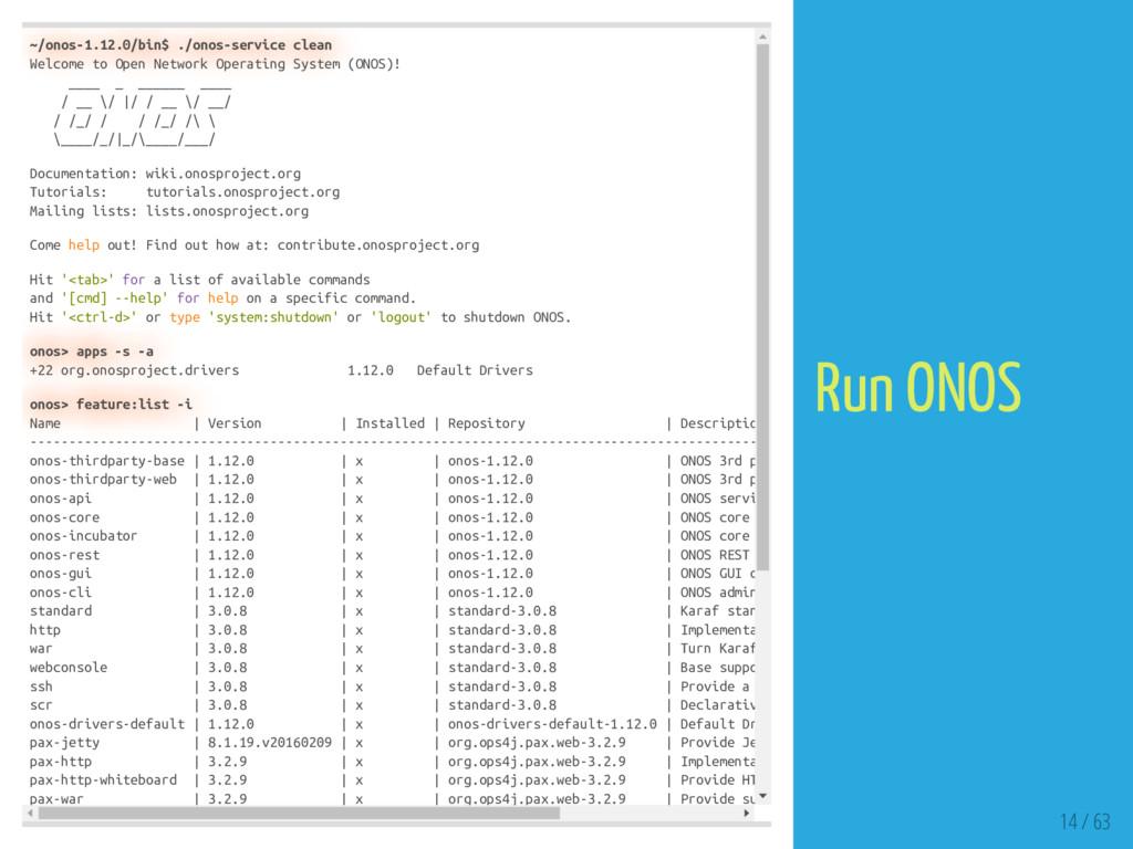 ~/onos-1.12.0/bin$ ./onos-service clean Welcome...