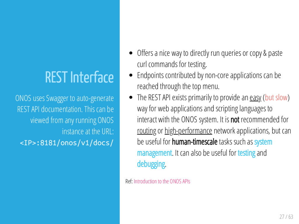 27 / 63 REST Interface ONOS uses Swagger to aut...
