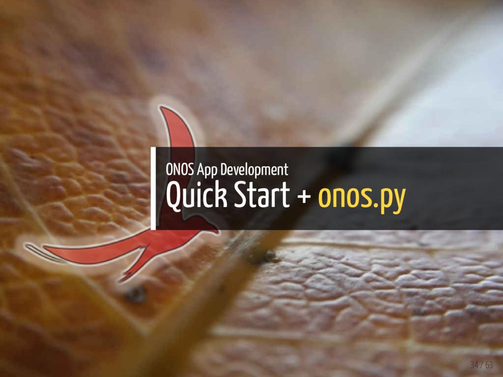 ONOS App Development Quick Start + onos.py 34 /...